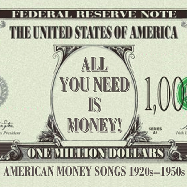 All You Need Is Money! - American Money Songs From The ...  All You Need Is...