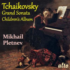 TCHAIKOVSKY: Grand Sonata in G major and Children's Album Albümü