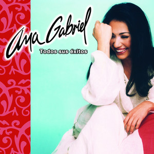 Ana Gabriel Todos Sus Exitos album