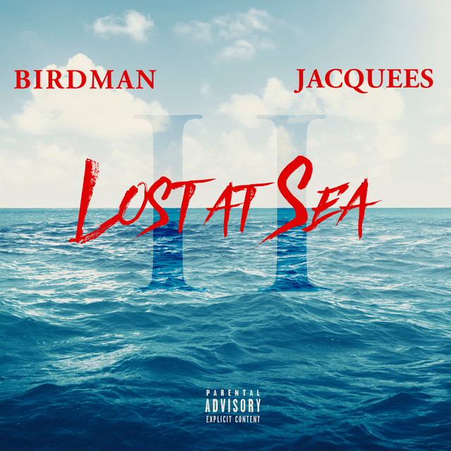 Album cover for Lost At Sea 2 by Birdman, Jacquees