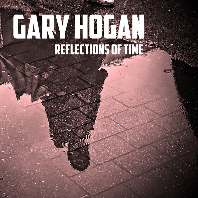Album cover for Reflections of Time by Gary Hogan