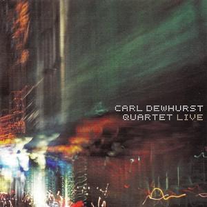 Carl Dewhurst Quartet