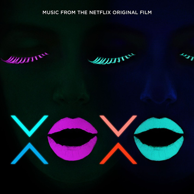 XOXO (Music from the Netflix Original Film)