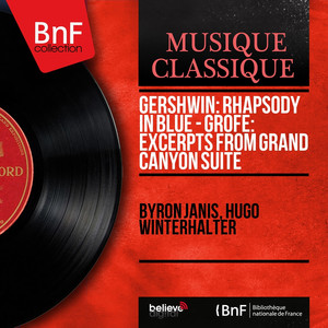 Gershwin: Rhapsody in Blue - Grofé: Excerpts from Grand Canyon Suite (Mono Version)