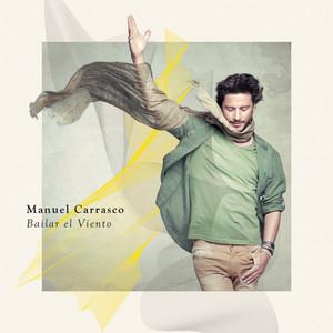 Bailar El Viento - Manuel Carrasco