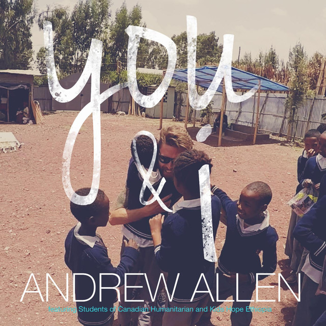 You & I (feat. Students of Canadian Humanitarian & Kids Hope Ethiopia)