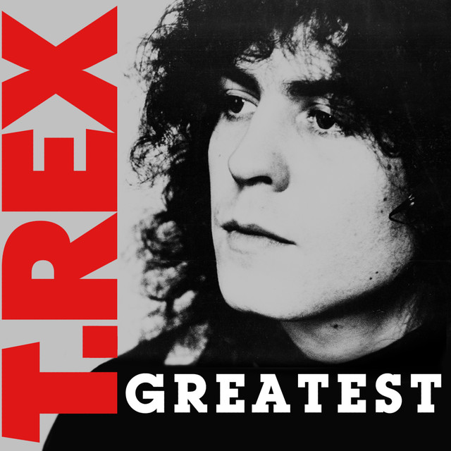 Greatest By T. Rex On Spotify