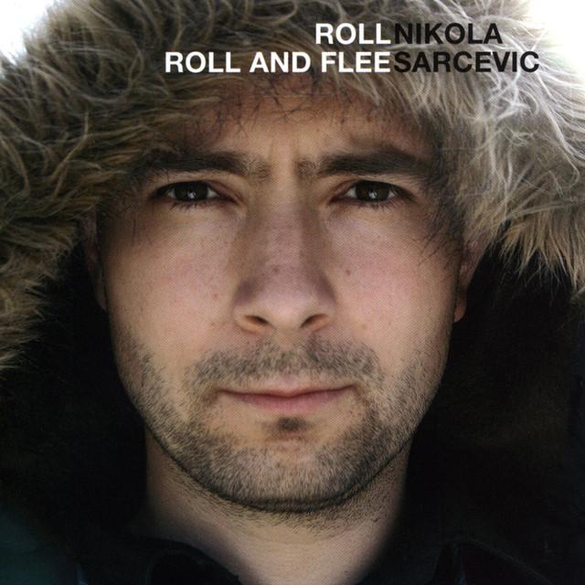 Skivomslag för Nikola Sarcevic: Roll Roll And Flee