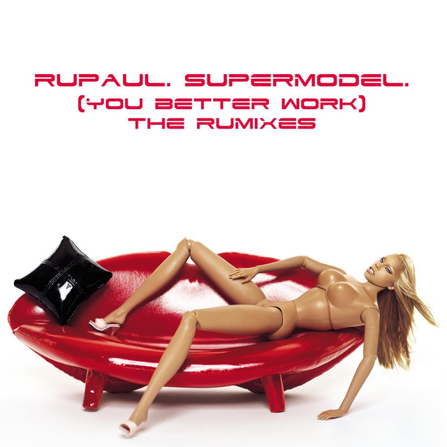 RuPaul. SuperModel (You Better Work) ReMixes