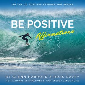 Be Positive Affirmations (unabridged)