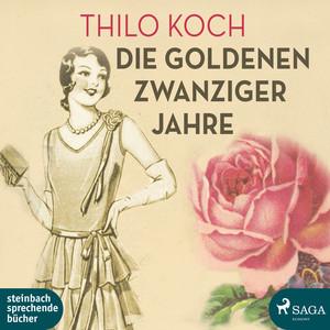 Die goldenen Zwanziger Jahre (Ungekürzt) Audiobook