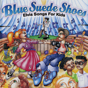 Blue Suede Shoes: Elvis Songs For Kids album