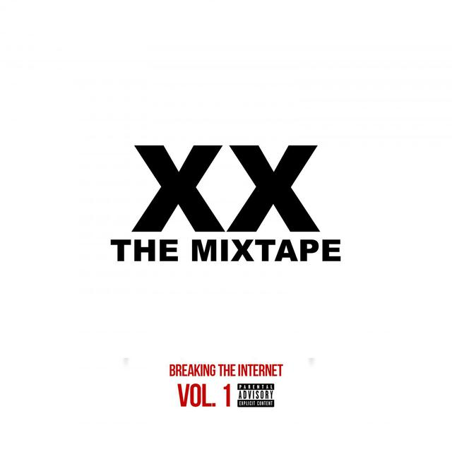 XX Mixtape Vol. 1- Breaking the Internet
