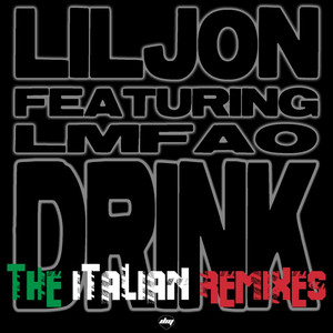Drink (The Italian Remixes) (Feat. Lmfao)