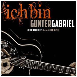 Ich bin: Gunter Gabriel (Single Hit Collection)