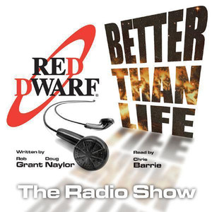 Red Dwarf: Better Than Life (Volume Two) Audiobook