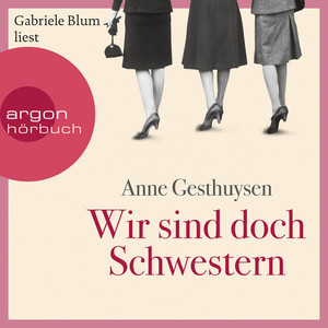 Wir sind doch Schwestern (Gekürzte Lesung) Audiobook