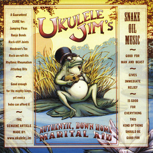 Ukulele Jim's Authentic Down Home Marital Aid - Ukulele Jim