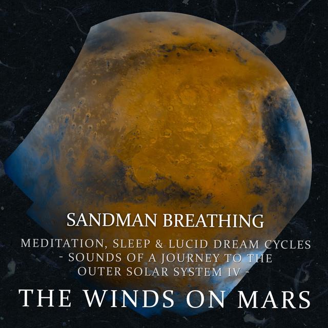 The Winds on Mars : Meditation Sleep & Lucid Dream Cycles