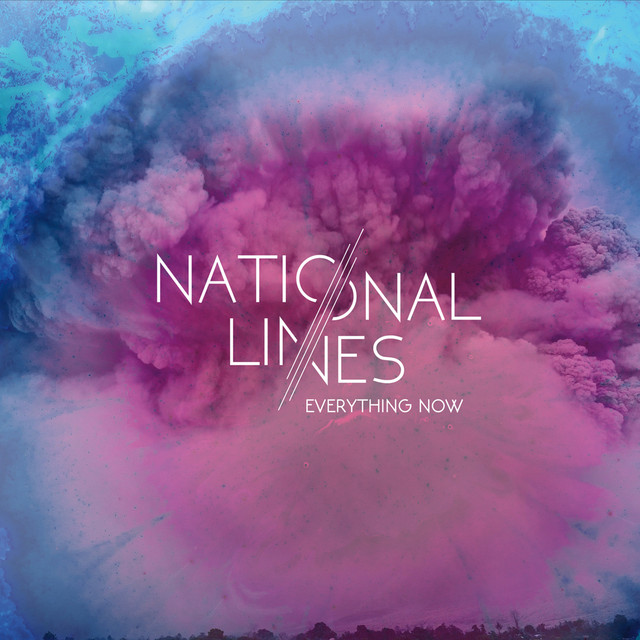 Album cover for Everything Now by National Lines