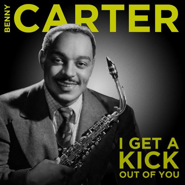 Benny Carter I Get a Kick Out of You album cover