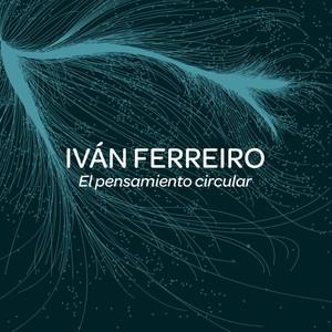 El pensamiento circular - Ivan Ferreiro