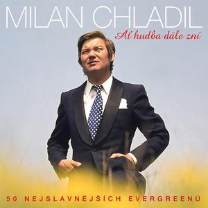 Milan Chladil - Ať hudba dále zní 50 nejslavnějších evergreenů