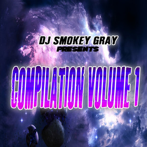 DJ Smokey Gray Presents Compilation Album Volume 1