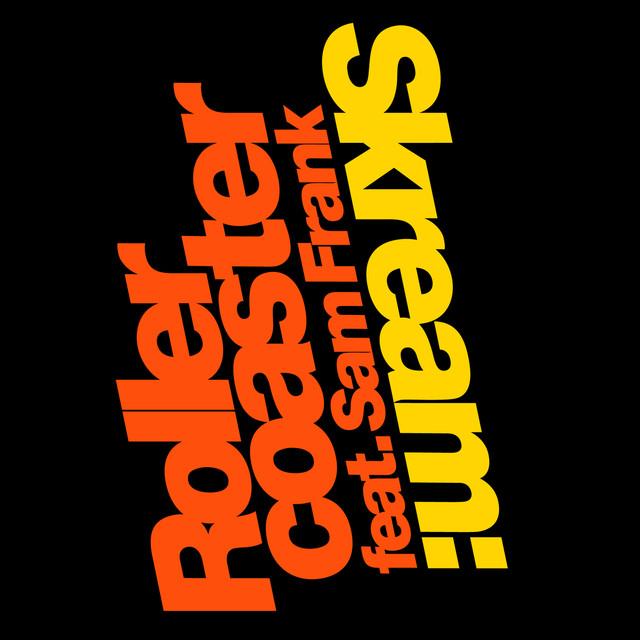 Rollercoaster - Skream ft. Sam Frank