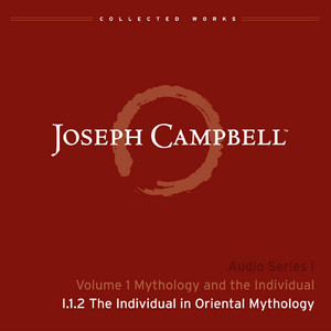 Lecture I.1.2 The Individual in Oriental Mythology