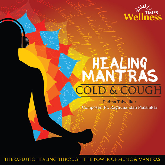 Healing Mantras Cold and Cough by Padma Talwalkar on Spotify