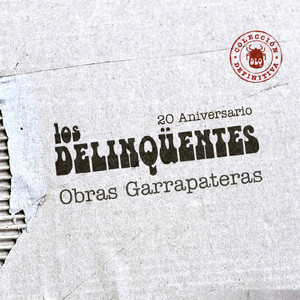 Obras Garrapateras: Colección Definitiva - Los Delinqüentes