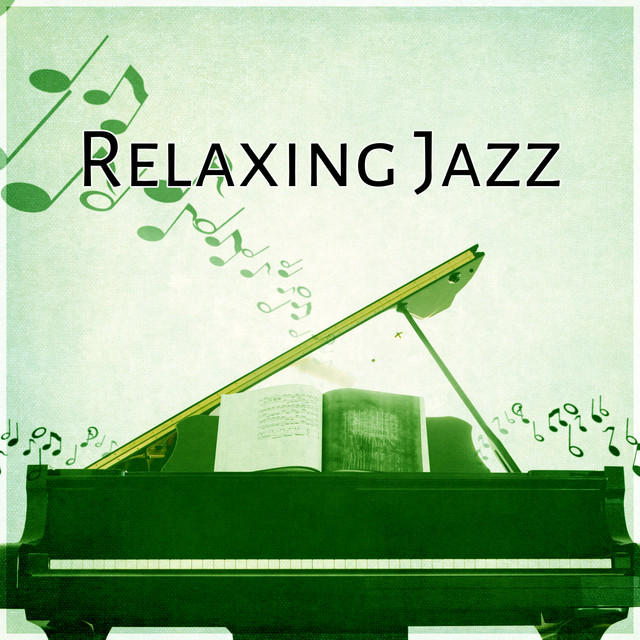 Relaxing Jazz – Soft Piano Jazz for Relaxation, Jazz All Day