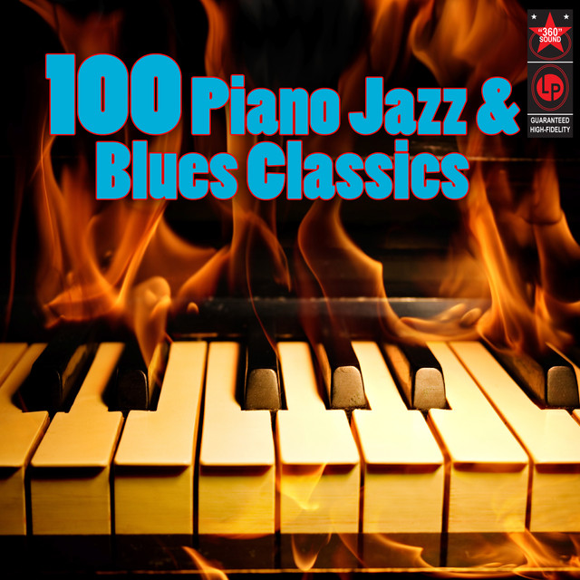 100 Piano Jazz & Blues Classics by Various Artists on Spotify