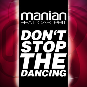 DJ Manian, Carlprit Don't Stop The Dancing (feat. Carlprit) (Video Edit) cover