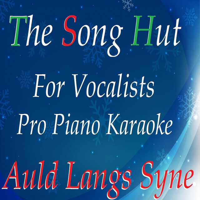 Auld Lang Syne (Pro Piano Karaoke For Vocalists) by The Song