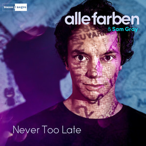 Alle Farben, Sam Gray Never too late cover