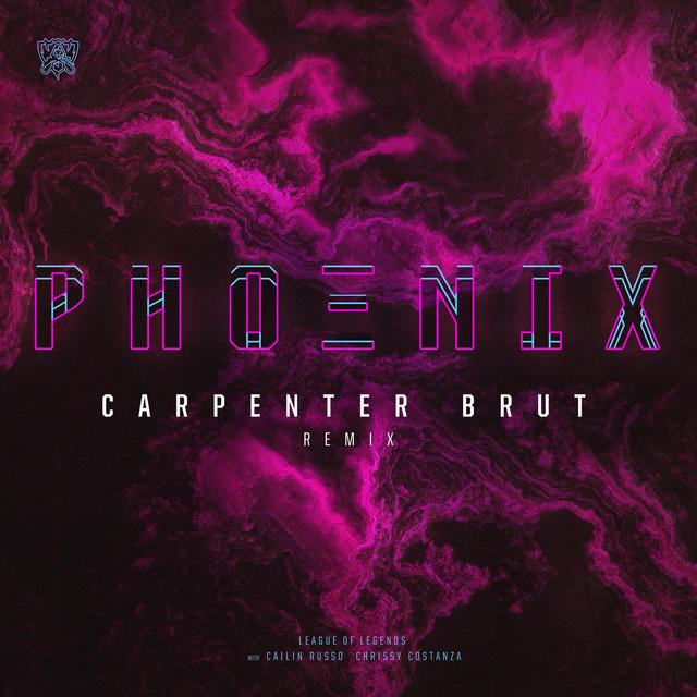 Phoenix Carpenter Brut Remix By League Of Legends On Spotify