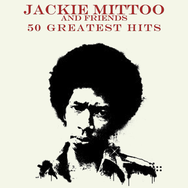50 Greatest Hits Jackie Mitto and Friends