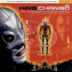 The Return of El Santo - King Changó