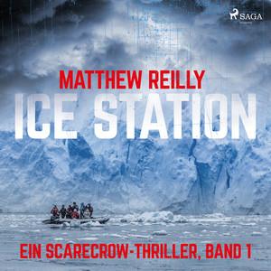 Ice Station - Ein Scarecrow-Thriller, Band 1 (Ungekürzt)