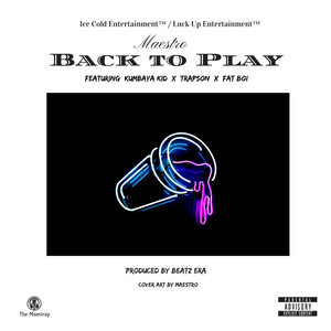 Back to Play (feat. Kumbaya Kid, Trapson & Fat Boi) Albümü