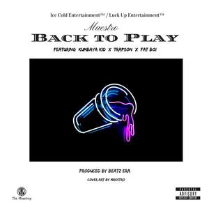 Back to Play (feat. Kumbaya Kid, Trapson & Fat Boi) Albümü