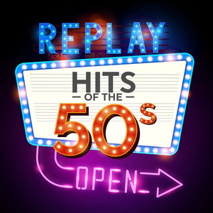 Replay: Hits of the 50s