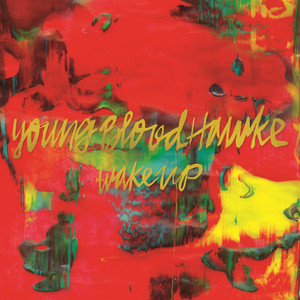 Wake Up - Youngblood Hawke