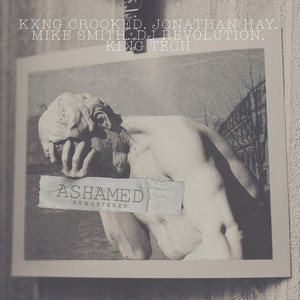 Ashamed (Remastered) [feat. Jonathan Hay, DJ Revolution, King Tech & Mike Smith]