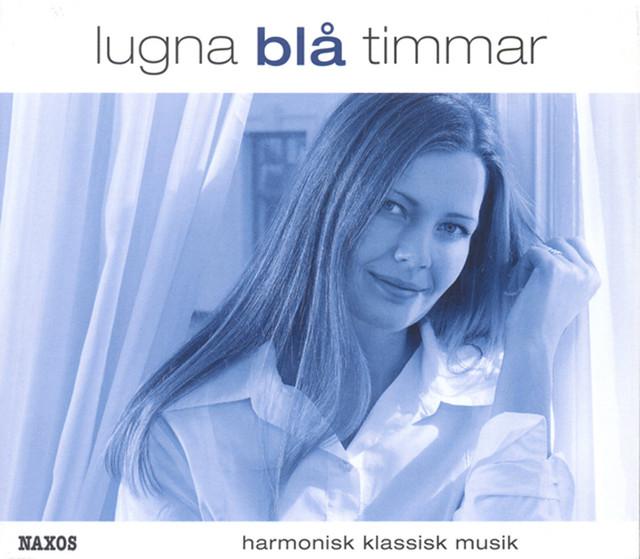 Lugna blå timmar – Harmonisk klassisk musik