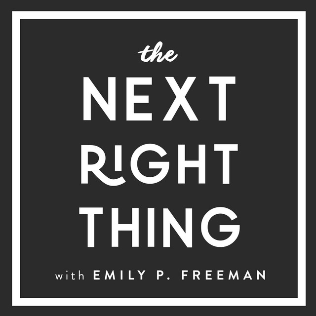 The Next Right Thing with Emily P. Freeman Image