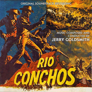Rio Conchos (Original Soundtrack Recording) album