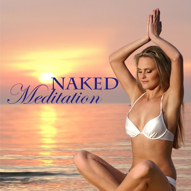 Naked Meditation - Zen Buddhist Music & Relaxing Spiritual Songs for Naked Yoga Meditation Albumcover